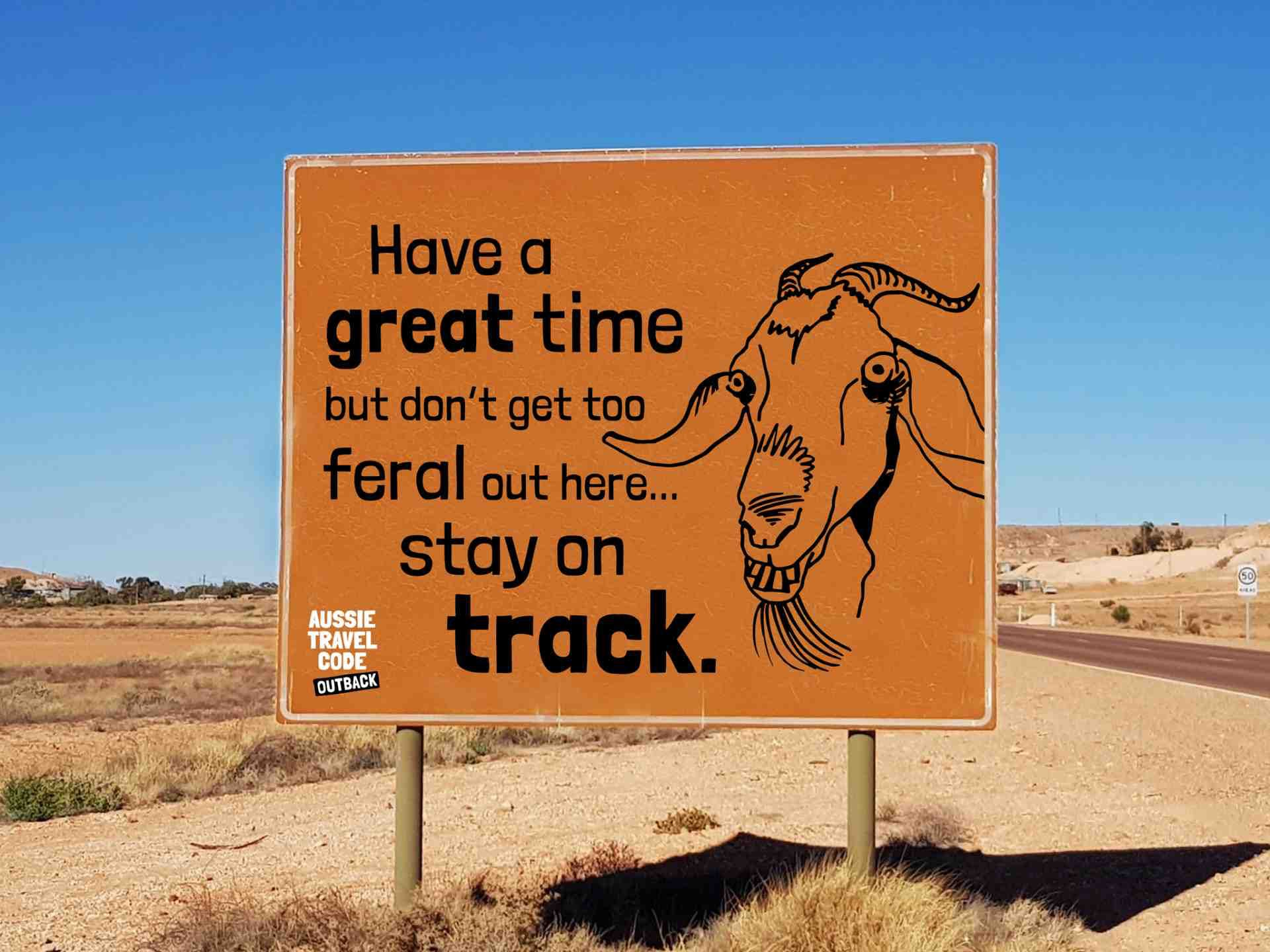 Aussie Travel Code Don't Get Too Feral Out There